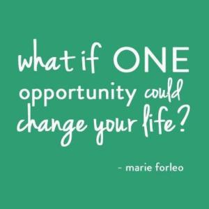 What-if-one-opportunity-could-change-your-LIFE1-Marie-Forleo