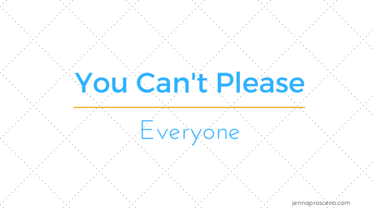 You Can't Please