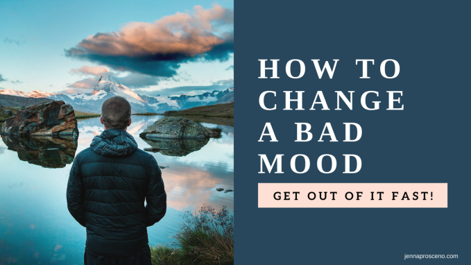 How to Change a bad mood